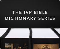 The IVP Bible Dictionary Series