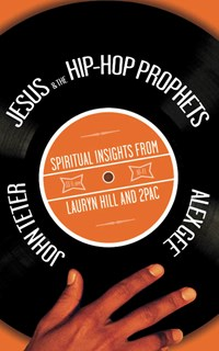 Jesus & the Hip-Hop Prophets