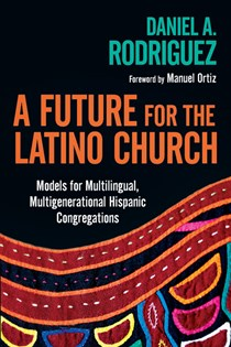 A Future for the Latino Church
