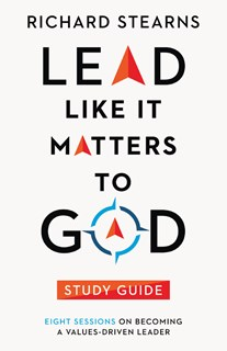 Lead Like It Matters to God Study Guide