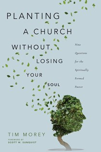 Planting a Church Without Losing Your Soul