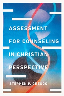 Assessment for Counseling in Christian Perspective