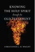 Knowing the Holy Spirit Through the Old Testament