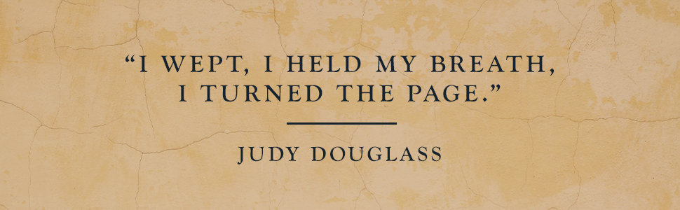 "Judy Douglass says ""I wept, I held my breath, I turned the page."""