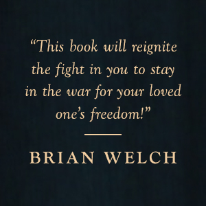 "Brian Welch says ""This book will reginite the fight in you to stay in the war for your loved one's freedom."""
